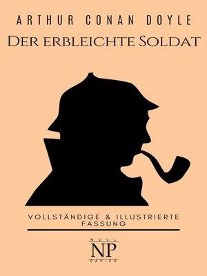 cover image of Sherlock Holmes – Der erbleichte Soldat und weitere Detektivgeschichten