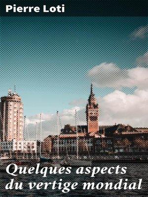 cover image of Quelques aspects du vertige mondial