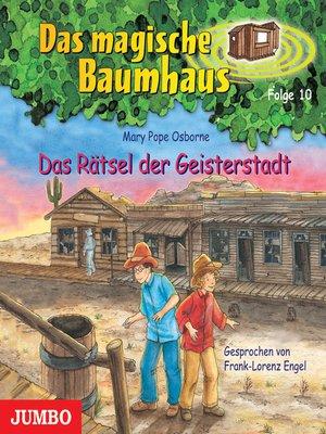 cover image of Das magische Baumhaus. Das Rätsel der Geisterstadt