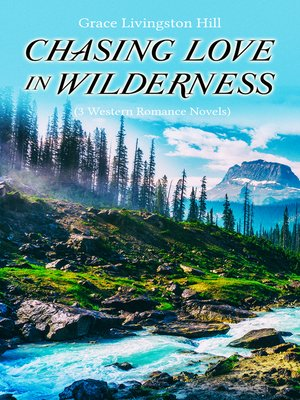 cover image of CHASING LOVE IN WILDERNESS (3 Western Romance Novels)