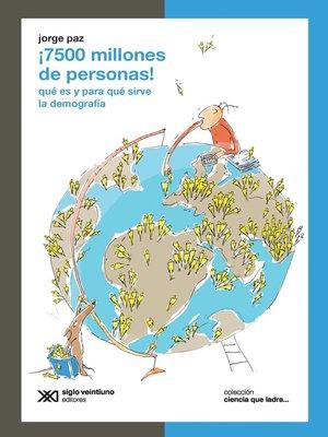 cover image of ¡7500 millones de personas!