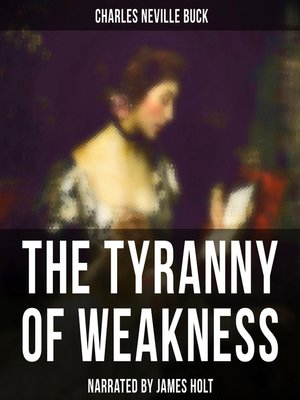 cover image of The Tyranny of Weakness
