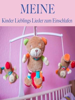 cover image of Meine Kinder Lieblings Lieder zum Einschlafen