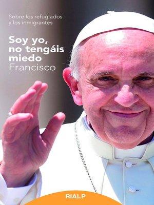 cover image of Soy yo, no tengáis miedo