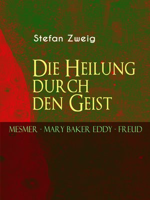 cover image of Die Heilung durch den Geist. Mesmer--Mary Baker Eddy--Freud