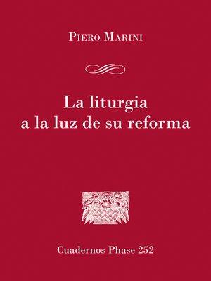 cover image of La liturgia a la luz de su reforma