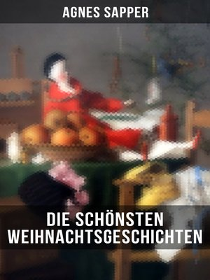 cover image of Die schönsten  Weihnachtsgeschichten von Agnes Sapper