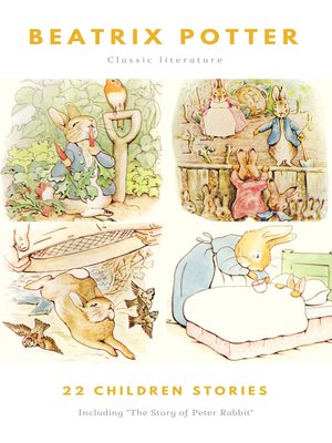 cover image of The Ultimate Beatrix Potter Collection (22 Children's Books With Complete Original Illustrations)