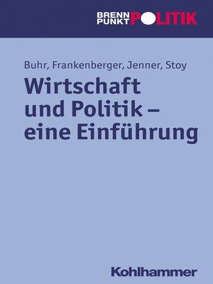 cover image of Wirtschaft und Politik--eine Einführung