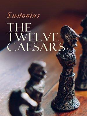 cover image of The Twelve Caesars