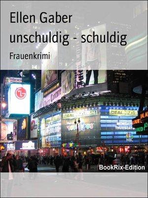 cover image of unschuldig--schuldig
