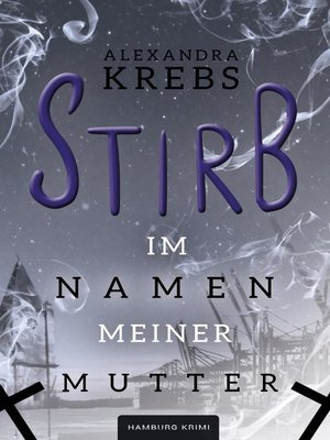 cover image of Stirb--Im Namen meiner Mutter