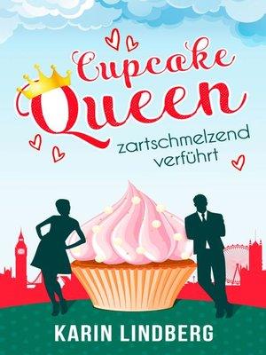 cover image of Cupcakequeen--zartschmelzend verführt