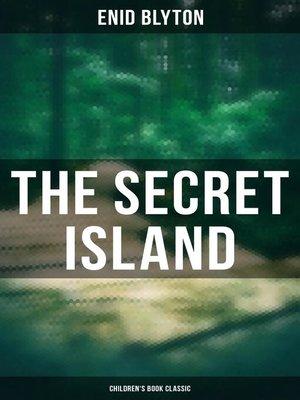 cover image of The Secret Island (Children's Book Classic)