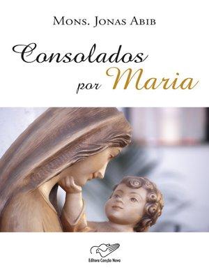 cover image of Consolados por Maria