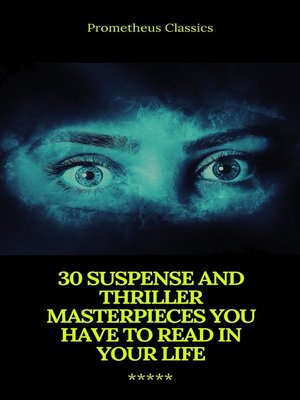 cover image of 30 Suspense and Thriller Masterpieces (Active TOC) (Prometheus Classics)
