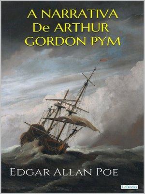cover image of A Narrativa de Arthur Gordon Pym