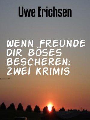cover image of Wenn Freunde dir Böses bescheren