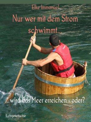 cover image of Nur wer mit dem Strom schwimmt...
