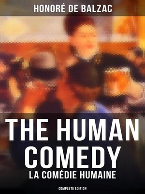 cover image of The Human Comedy--La Comédie humaine (Complete Edition)