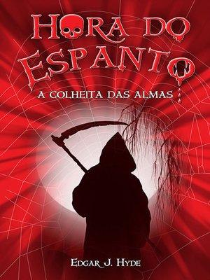 cover image of Hora do Espanto--A colheita das almas