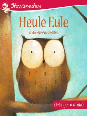 cover image of OHRWÜRMCHEN Heule Eule und andere Geschichten