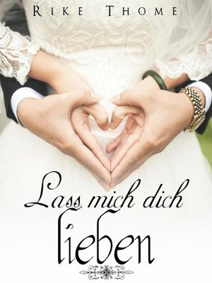 cover image of Lass mich dich lieben