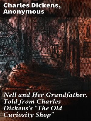 "cover image of Nell and Her Grandfather, Told from Charles Dickens's ""The Old Curiosity Shop"""