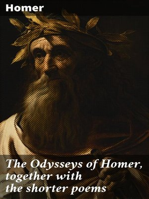 cover image of The Odysseys of Homer, together with the shorter poems