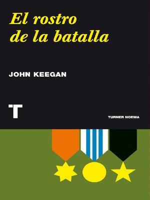 cover image of El rostro de la batalla