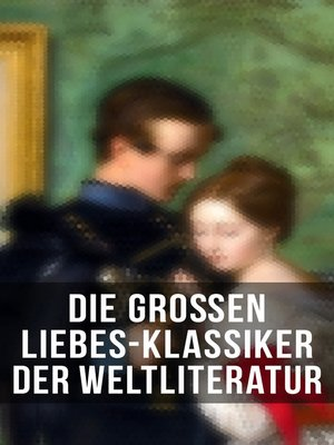 cover image of Die großen Liebes-Klassiker der Weltliteratur