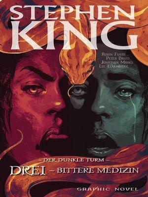 cover image of Stephen Kings Der dunkle Turm, Band 15--Drei--Bittere Medizin
