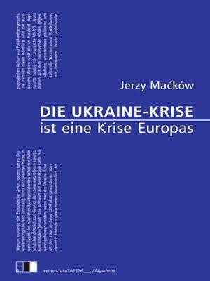 cover image of Die Ukraine-Krise ist eine Krise Europas