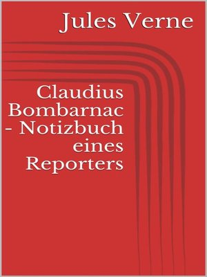 cover image of Claudius Bombarnac--Notizbuch eines Reporters