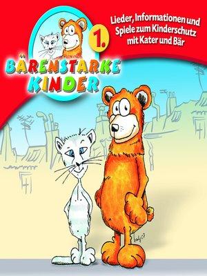 cover image of Lieder, Informationen und Spiele zum Kinderschutz mit Kater und Bär
