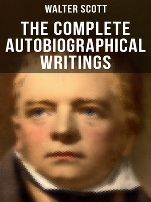 cover image of The Complete Autobiographical Writings of  Sir Walter Scott