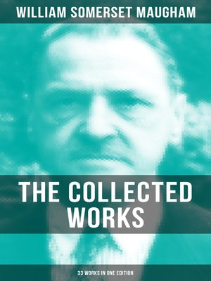 cover image of The Collected Works of W. Somerset Maugham (33 Works in One Edition)