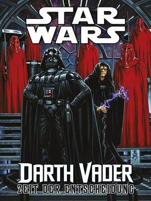 cover image of Star Wars--Darth Vader--Zeit der Entscheidung