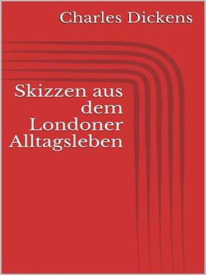 cover image of Skizzen aus dem Londoner Alltagsleben