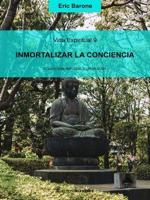 cover image of Inmortalizar la conciencia