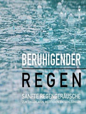 cover image of Beruhigender Regen
