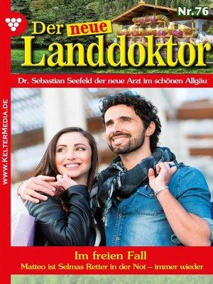 cover image of Der neue Landdoktor 76 – Arztroman