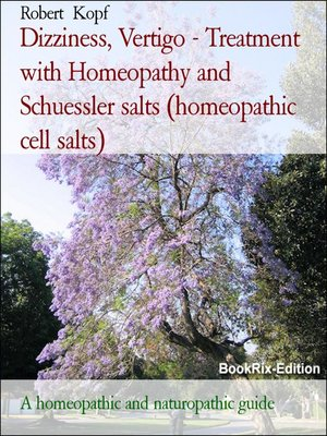 cover image of Dizziness, Vertigo--Treatment with Homeopathy and Schuessler salts (homeopathic cell salts)