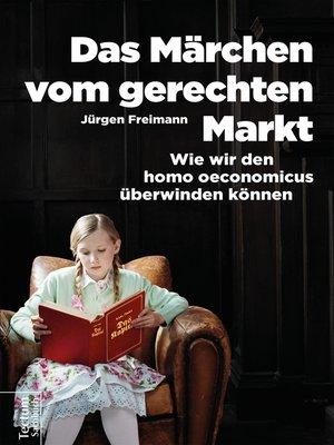 cover image of Das Märchen vom gerechten Markt
