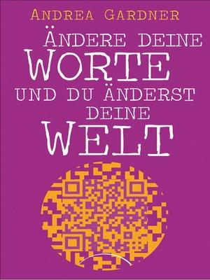 cover image of Ändere deine Worte und du änderst deine Welt