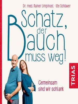 cover image of Schatz, der Bauch muss weg