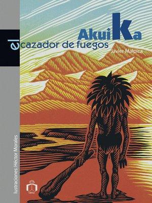 cover image of Akuika, el cazador de fuegos