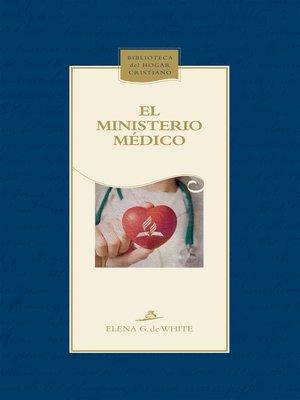 cover image of El ministerio médico