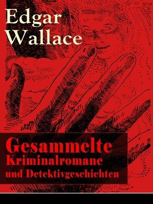 cover image of Gesammelte Kriminalromane und Detektivgeschichten