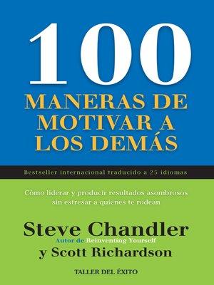 cover image of 100 maneras de motivar a los demás